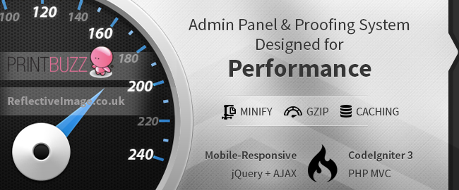 Admin Panel & Proofing System Designed for Performance. Minify, Gzip, Caching. Mobile-Responsive, jQuery + AJAX. CodeIgniter 3, PHP MVC.